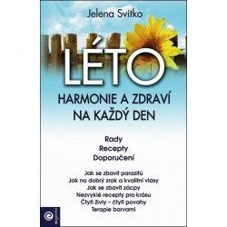 LÉTO: Harmonie a zdraví na každý den - Jelena Svitko Kniha vás provede den za dnem obdobím od 1. června do 31. srpna. velmi zkušená ukrajinsk